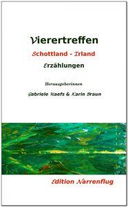 Vierertreffen, Erzählungen, Hg. von Gabriele Haefs und Karin Braun, Edition Narrenflug 2016