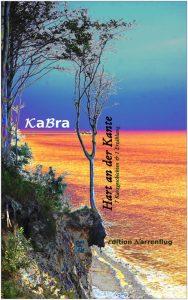 KaBra, Hart an der Kante – 7 Kurzgeschichten und 1 Erzählung, Edition Narrenflug 2017