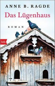 Anne B. Radge, Das Lügenhaus, Roman, btb, aus dem Norwegischen übersetzt von Gabriele Haefs