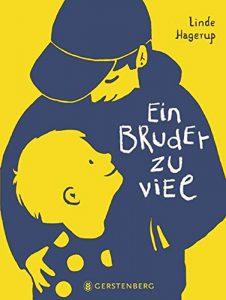 """Kinderbuch """"Ein Bruder zu viel"""" von Linde Hagerup, übersetzt von Gabriele Haefs, Gerstenberg Verlag 2019"""