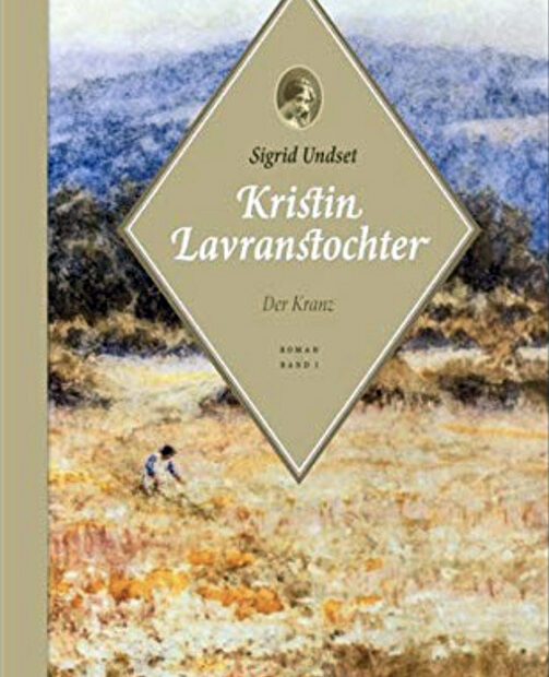 Sigrid Undset: Kristin Lavranstochter – Der Kranz, Übersetzerin Gabriele Haefs, Kröner Verlag, 1. Auflage 2021, 382 Seiten, Halbleinen, ISBN 978-3-520-62101-6